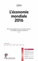 L'économie mondiale 2016 -CEPII- Ed. La Découverte | nouveautés au lycée | Scoop.it