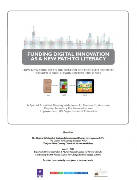 Games For Learning Institute » REPORT: Funding Digital Innovation as a New Path to Literacy, Policy Breakfast at NYU | teaching the digital generation | Scoop.it