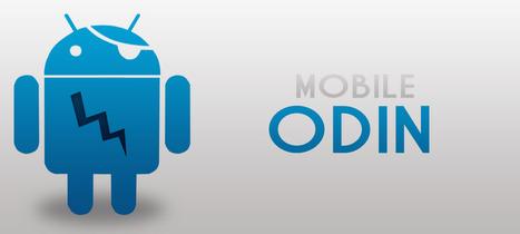 Instala ROMs para Samsung directamente desde el móvil con Mobile ODIN #Android | MLKtoSCL | Scoop.it