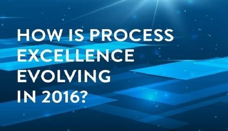 How is Process Excellence Evolving in 2016   Lean Six Sigma Black Belt   Scoop.it