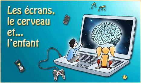 Les écrans, le cerveau et... l'enfant | Le site de la Fondation La main à la pâte | informatique | Scoop.it