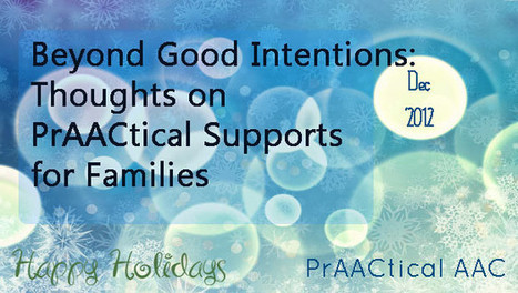 Beyond Good Intentions: Thoughts on PrAACtical Supports for Families | AAC: Augmentative and Alternative Communication | Scoop.it
