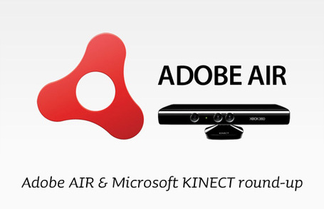 Adobe AIR & Microsoft Kinect round-up: Air Kinect... | Everything about Flash | Scoop.it