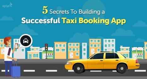 5 Secrets to Building A Successful Taxi Booking App | Elance Clone Template, Freelancer Clone script - Agriya | Scoop.it