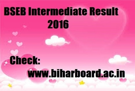 BSEB Intermediate Result 2016 : Bihar Board 12th Result 2016 | calcutta university time table | Scoop.it
