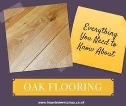 Everything You Need to Know about Oak Flooring | Creative Ideas | Scoop.it
