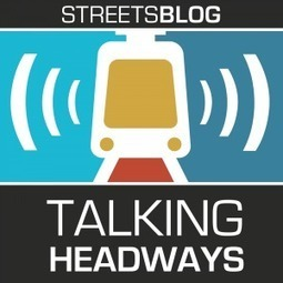 Talking Headways Podcast: Building Relationships to Build a Better City | Streetsblog USA | networks and network weaving | Scoop.it