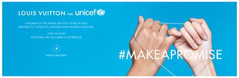 Louis Vuitton fait dans l'humanitaire avec l'Unicef | Non profit and fundraising | Scoop.it