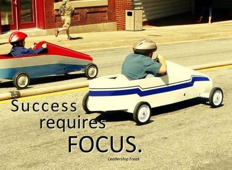 The Power and Freedom of Focus | Leadership Primer | Scoop.it