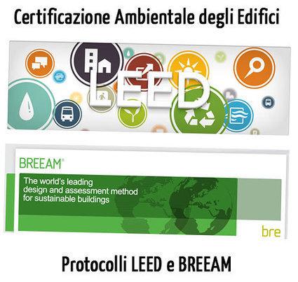 Certificazione Ambientale degli Edifici: Protocolli LEED e BREEAM | Efficienza Energetica degli Edifici - Certificazioni | Scoop.it