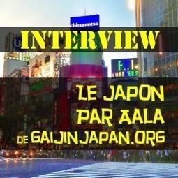 Interview blogueur voyageur : Le Japon par Aala | Info-Tourisme | Scoop.it