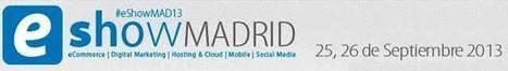 eShow Madrid 2013 – eCommerce | Marketing | Mobile | Eventos | Scoop.it