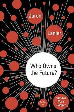 Jaron Lanier wants to build a new middle class on micropayments   Urban future   Scoop.it