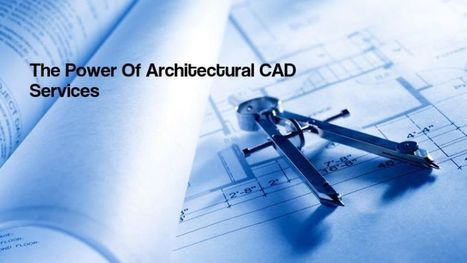 The Power Of Architectural CAD Services | The AEC Associates | Scoop.it