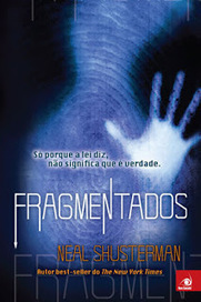 Estante da Nine: Fragmentados de Neal Shusterman | Ficção científica literária | Scoop.it