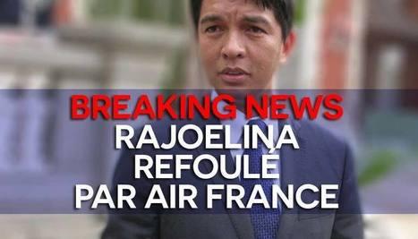 Andry Rajoelina refoulé par Air France ! - DwizerNews | Culture, tendances, écologie, high Tech | Scoop.it