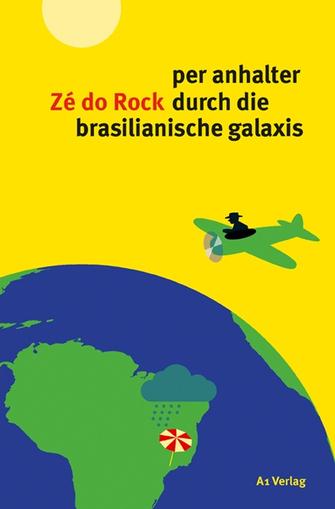 Zé do Rock: per anhalter durch die brasilianische galaxis | Lateinamerika | Scoop.it