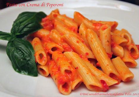 Uncuoredifarinasenzaglutine: Rifatte Senza Glutine... Pasta con Crema di Peperoni | celiachia network | Scoop.it