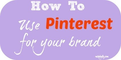 How to use Pinterest for your brand - Rachel Gully   Freelance Copywriting   Scoop.it
