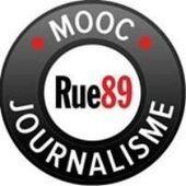 Toutes les vidéos du MOOC Journalisme et réseaux sociaux de Rue89 | François MAGNAN  Formateur Consultant | Scoop.it