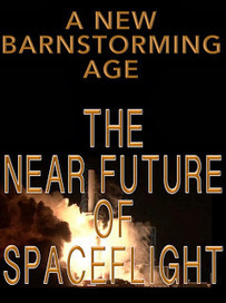 A New Barnstorming Age: the Near Future of Manned Spaceflight | Science and Space: Exploring New Frontiers | Scoop.it