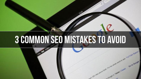 3 Common SEO Mistakes You Should Avoid in 2015 | SEO Tips & Updates | Scoop.it