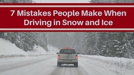 7 Mistakes People Make When Driving in Snow and Ice   Accidents, Recalls and Awareness   Scoop.it