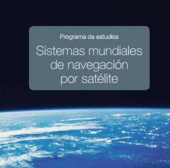 (ES) (PDF) - Sistemas mundiales de navegación por satélite   NACIONES UNIDAS, OFICINA DE ASUNTOS DEL ESPACIO ULTRATERRESTRE   Glossarissimo!   Scoop.it