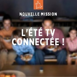 Mission: L'été TV connectée ! - Blog de Clic and Walk | Télévision connectée | Scoop.it