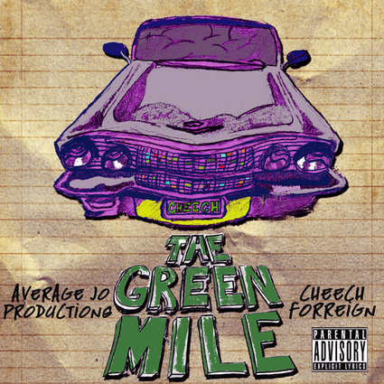 Cheech Forreign - The Green Mile | A.C.E.Media(All.Chiefz.Everything) | Scoop.it