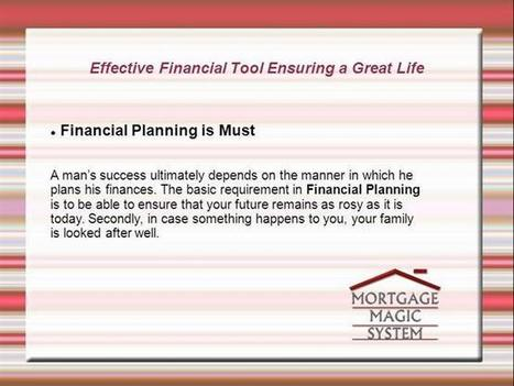 Effective Financial Tool Ensuring a Great Lif   mortgagemagicsystem   Scoop.it