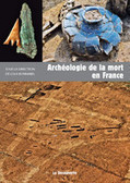 PARUTION : archéologie de la mort période néolithique et protohistoire - Institut national de recherches archéologiques préventives   World Neolithic   Scoop.it