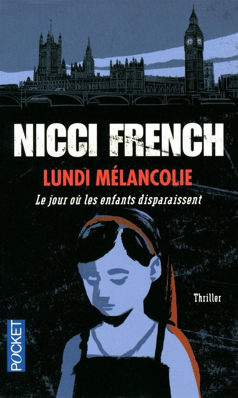 Lundi mélancolie, Nicci French - Blog de critiques de livres sur Critique-moi !   Romans policiers   Scoop.it