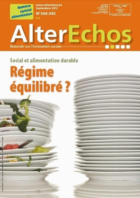 Social et alimentation durable : régime équilibré ? - Numéro spécial d'Alter Echos | ALIMENTATION21 - Réalisations & publications | Scoop.it