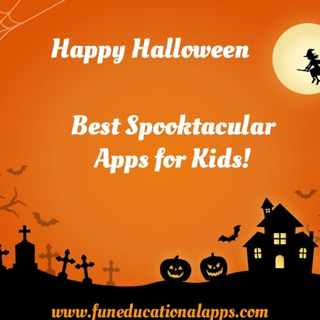 Ready for Halloween 2015... 31 Cool spooktacular Apps for Kids - Fun Educational Apps for Kids | Best Apps for Kids | Scoop.it