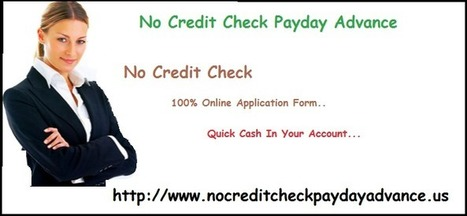 Fiscal Helping Hands for Poor Creditors | No Credit Check Payday Advance | Scoop.it