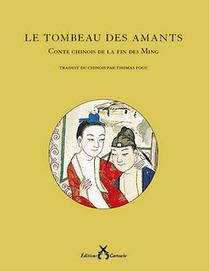 Littératures d'Extrême-Orient, textes et traduction: Le Tombeau des amants | ALIA - Atelier littéraire audiovisuel | Scoop.it