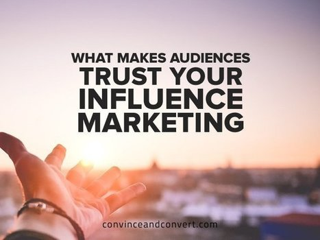 What Makes Audiences Trust Your Influence Marketing | Tourism Storytelling, Social Media and Mobile | Scoop.it