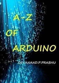 A-Z of Arduino de DEVANAND PRABHU (eBooks)–Lulu FR | technews | Scoop.it