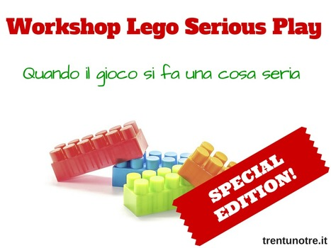 WORKSHOP LEGO SERIOUS PLAY SPECIAL EDITION | Vito Titaro | Scoop.it