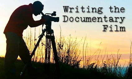 Writing a Documentary Film With No Rules | Human Rights and World Peace | Scoop.it