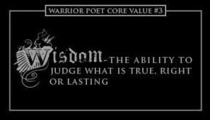 "Warrior Poet on Twitter: ""#Wisdom~the ability to judge what is true, right, or lasting. How do you teach wisdom to your young men? #CoreValues http://t.co/TulWrmkess"" 