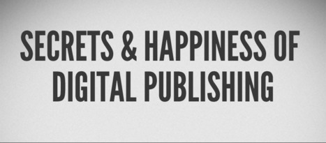 Secrets & Happiness of Digital Publishing - Share Articles via Facebook, twitter or eMail | Creare Riviste Digitali Per iPad: Ultime Novità | Scoop.it