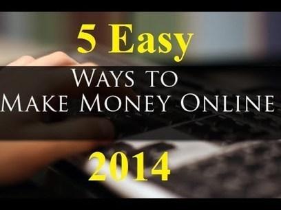 5 Easy Ways To Make Money Online In 2014 | blogging and netowork marketing | Scoop.it
