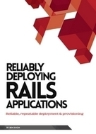 Reliably Deploying Rails Applications - PDF Free Download - Fox eBook | rails deployment | Scoop.it