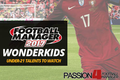 Football Manager 2017 Wonderkids & Talents   Passion for Football Manager   Football Manager 2017   Scoop.it