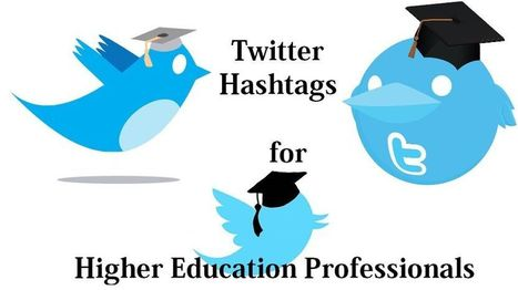 List of Twitter Hashtags for Higher Education Professionals - EdTechReview™ (ETR) | Higher Education Research | Scoop.it