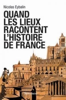 Quand les lieux racontent l'histoire de France - Les lectures d ... | Histoire de France | Scoop.it