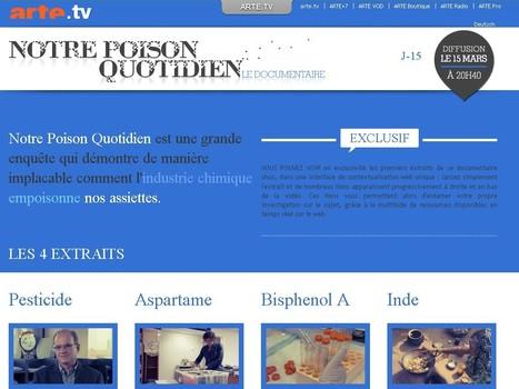 ARTE - Notre poison quotidien | L'actualité du webdocumentaire | Scoop.it