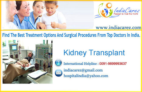 Kidney Transplant Hospital In India   Kidney Transplant Cost India   Effective And Efficient Kidney Transplant Surgery In India   Scoop.it